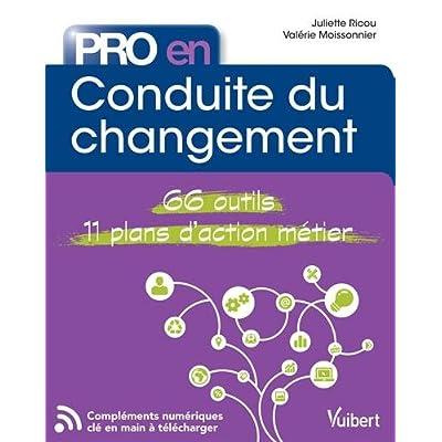 Pro en... conduite du changement - 66 outils - 11 plans d'action métier