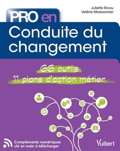 Pro en... conduite du changement - 66 outils - 11 plans d'action métier par Juliette Ricou;Valérie Moissonnier