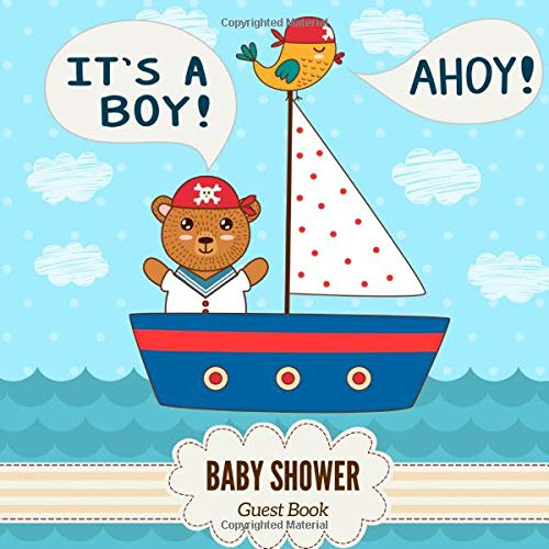 It's a Boy! Ahoy! Baby Shower Guest Book: Nautical Theme Glossy Cover, Interior Cream Color Paper, 120 Pages, Place for a Photos, Sign in book Advice ... for a Baby Bonus Gift Log Keepsake Pages -
