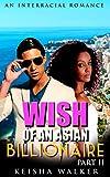 Wish of an Asian Billionaire Part 2: Interracial Romance BWAM