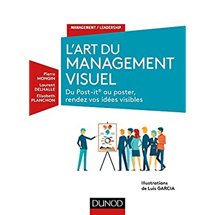 L'Art du management visuel - Du Post-it ® au poster, rendez vos idées visibles