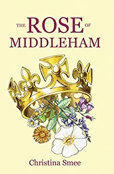 The Rose of Middleham by [Smee, Christina]