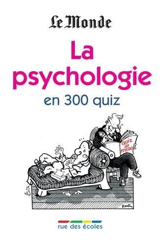 La psychologie en 300 quiz by Anne Baudier (2011-02-21)