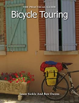 The Practical Guide to Bicycle Touring by [Sickle, Jason, Owens, Ben ]