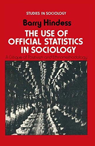 The Use of Official Statistics in Sociology: A Critique of Positivism and Ethnomethodology (Studies in Sociology)