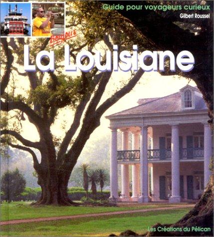 LA LOUISIANE par Guide Pélican