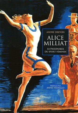 Alice Milliat : La pasionaria du sport féminin