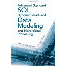 Advanced Standard SQL Dynamic Structured Data Modeling and Hierarchical Processing (Artech House Computing Library) by Michael M. David (2013-03-01)