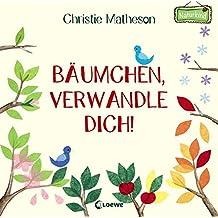 Bäumchen, verwandle dich!: Ein Mitmach-Buch (Naturkind)