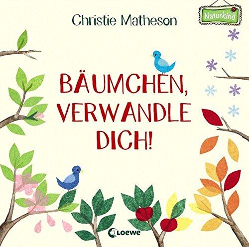 Bäumchen, verwandle dich!: Ein Mitmach-Buch (Naturkind) -