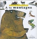 A la montagne | Hié, Vanessa (1974-....). Illustrateur