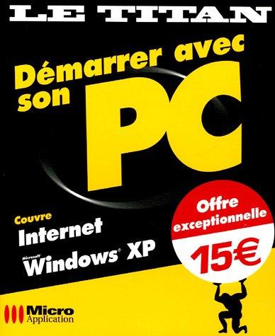 Démarrer avec son PC par Olivier Abou