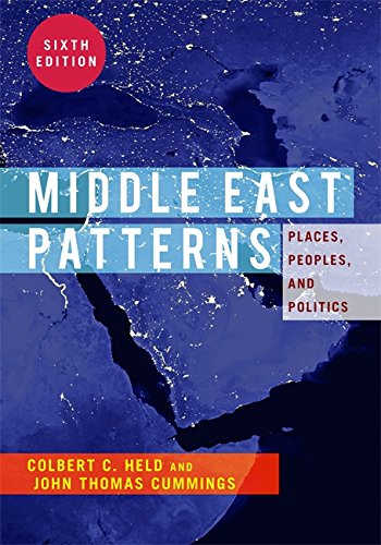 Middle East Patterns, 6th Edition: Places, People, and Politics