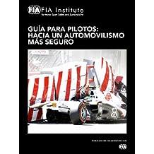 Guía para Pilotos: Hacia un Automovilismo más Seguro (Spanish Edition)