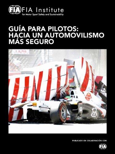 Guía para Pilotos: Hacia un Automovilismo más Seguro por FIA Institute