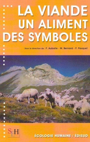 La viande : Un aliment, des symboles par Françoise Aubaile, Mireille Bernard, Patrick Pasquet, Collectif