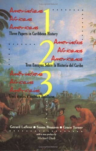 Amerindians Africans Americans / Amerindios Africanos Americanos / Amerindiens Africains Americains: Three Papers in Caribbean History
