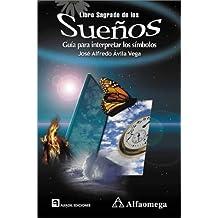Libro Sagrado De Los Suenos: Guia Para Interpretar Los Simbolos