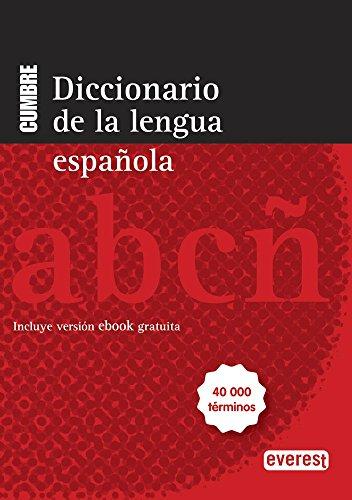 Diccionario CUMBRE de la lengua española: Incluye versión ebook gratuita. 40000 términos. (Diccionarios de la lengua española)