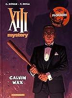 XIII Mystery - Tome 10 - Calvin Wax de Corentin Rouge