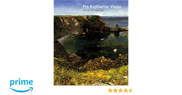 natur in form pre raphaelite vision truth to nature amazoncouk christopher newall alison staley 9781854374998 books formation bruxelles