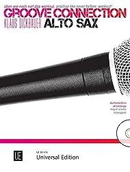 Groove Connection - Alto Saxophone für ein und mehr Altsaxophone: Üben wie noch nie! Das Workout