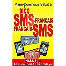 DICO SMS-FRANÇAIS FRANÇAIS-SMS: INCLUS LE DICO INEDIT DES SMILEYS