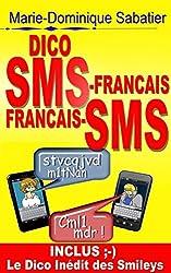 DICO SMS-FRANÇAIS FRANÇAIS-SMS: INCLUS LE DICO INEDIT DES SMILEYS (French Edition)