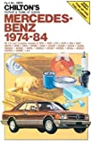 Chilton's Repair and Tune-Up Guide Mercedes-Benz 1974-84: All U.S. and Canadian Models 190E 2.3-190d 2.2-230-240D-280-280C-280Ce-280Se-300D-300Cd-30