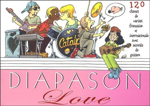 Diapason Love : Carnet de 120 chants avec accords