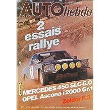 AUTO HEBDO n° 212 . 24 avril 1980 .Essais Rallye Mercedes 450 SLC et Opel Ascona Gr 1 .