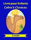 Livre pour Enfants : Caden le Chameau (Français)