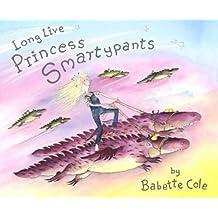 Long Live Princess Smartypants by Babette Cole (2004-10-07)