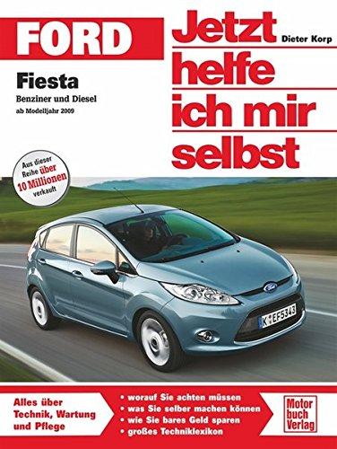 Ford Fiesta Benziner und Diesel: ab Modelljahr 2008 (Jetzt helfe ich mir selbst)