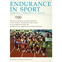 Endurance in Sport (The Encyclopaedia of Sports Medicine, Band 2)