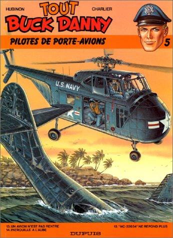 Tout Buck Danny, tome 5 : Pilotes de porte-avions