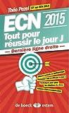 ECN 2015 - Tout pour réussir le jour J : Dernière ligne droite