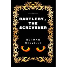 Bartleby, the Scrivener: Premium Edition - Illustrated