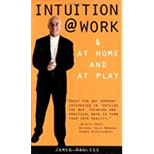 Intuition @ Work: & at Home and at Play by James Wanless (2002-05-15)