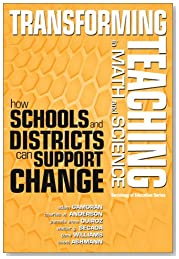 Transforming Teaching in Math and Science: How Schools and Districts Can Support Change (Sociology of Education)