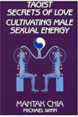 Taoist Secrets of Love: Cultivating Male Sexual Energy Paperback
