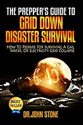 Grid Down: How To Prepare For Surviving A Gas, Water, Or Electricity Grid Collapse (EMP Survival, Emergency Preparedness, Off The Grid, SHTF Stockpile, ... Books, SHTF Preparedness) (English Edition)