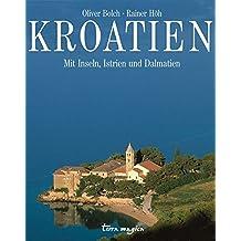 Kroatien: Mit Inseln, Istrien und Dalmatien (terra-magica-Bildbände)