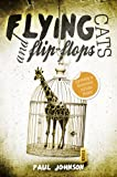 Flying Cats and Flip Flops by Paul Johnson