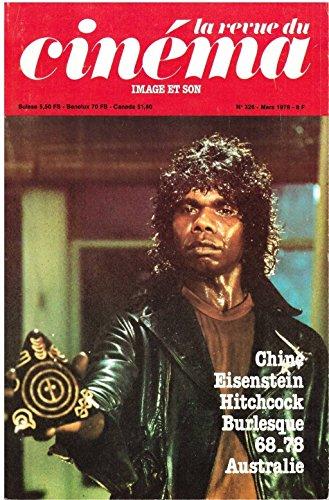 REVUE DU CINEMA (LA) [No 326] du 01/03/1978 - CINE ACTUEL - LES CHINOIS A PARIS - LES DESSIN MEXICAINS D'EISENTEIN PAR A.M. BLANCHARD - CET ANGLAIS MECONNU ALFRED HITCHCOCK PAR GUY ALLOMBERT - MAI 68 ET APRES PAR J. CHEVALLIER - LE CINEMA AUSTRALIEN - A. CORNAND ET J.L. CROS - S. CHAMPENIER - LES FILMS.