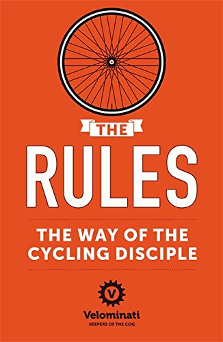 Preisvergleich Produktbild The Rules: The Way of the Cycling Disciple