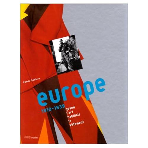 EUROPE 1910-1939. Quand l'art habillait le vêtement
