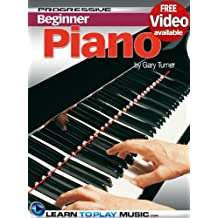Piano Lessons for Beginners: Teach Yourself How to Play Piano (Free Video Available) (Progressive Beginner) (English Edition)