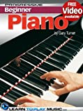 Piano Lessons for Beginners: Teach Yourself How to Play Piano (Free Video Available) (Progressive Beginner)