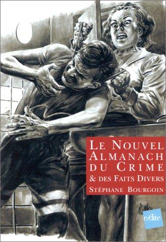Le Nouvel almanach du crime & des faits divers